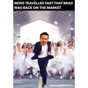 News travelled fast that Brad Pitt was back on the market