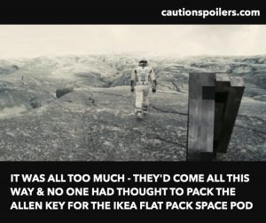 It was all too much - they'd come all this way and someone had forgotten to pack the allen key for the IKEA flat pack space pod