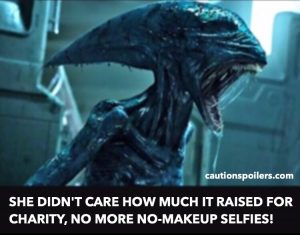 She didn't care how much it raised for charity, no more no-makeup selfies!