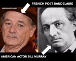 Lookalikes - American actor Bill Murray and French poet Charles Baudelaire