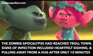 The Zombie Apocalypse had reached Troll Town. Signs of infection included heartfelt sighing, and pulling away from a hug after only 10 minutes