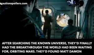 After searching the known universe, they'd finally had the breakthrough the world had been waiting for. They'd found Matt Damon