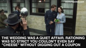 "The wedding was a quiet affair. Rationing was so strict you couldn't even say ""cheese"" without digging out a coupon"