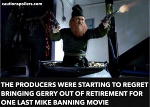 The producers were starting to regret getting Gerry out of retirement for one last Mike Banning movie