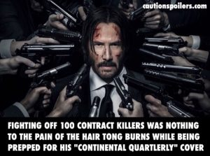 "Fighting off 100 contract killers was nothing to the pain of the hair tong burns while being prepped for his ""continental quarterly"" cover"