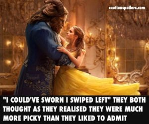 """""""I could've sworn I swiped left"""" they both thought as they realised they were both much more picky than they liked to admit"""