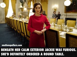 beneath her calm exterior Jackie was furious. She'd definitely ordered a round table.