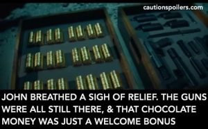 John breathes a sigh of relief. The guns were all still there, and the chocolate coins were just a welcome bonus