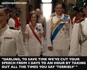 """Darling to save time we'w cut your speech from three days to an hour by taking out all the times you say 'terribly' """