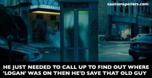 he just needed to call up to find out where Logan was showing then he'd save that old guy