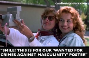 """""""Smile! This is for our 'Wanted For Crimes Against Masculinity' poster"""""""