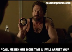 There's No One Called Den In The Den Of Thieves Trailer