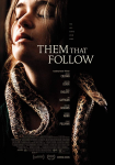 "Sssssss….. I mean shhhh! All quiet for the ""Them That Follow"" trailer"